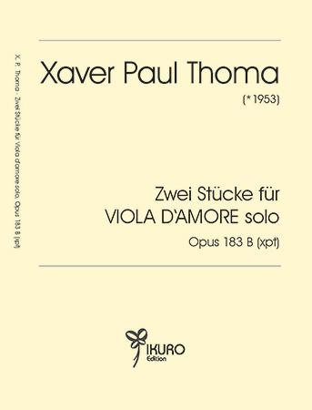 Xaver Paul Thoma | Zwei Stücke für Viola d'amore solo op. 183 B (xpt)