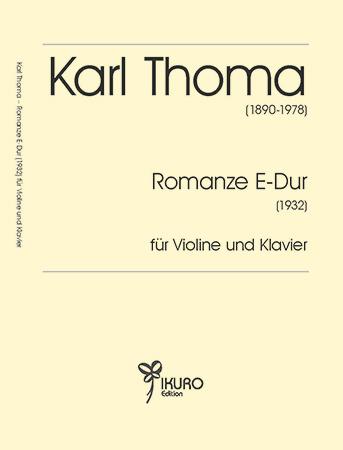 Karl Thoma (1890 - 1978) Romanze für Violine und Klavier (1932)