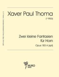 Xaver Paul Thoma (geb.1953) | Zwei kleine Fantasien für Horn, Op. 183 A (xpt)