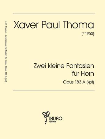 Xaver Paul Thoma   Zwei kleine Fantasien für Horn, op. 183 A (xpt)
