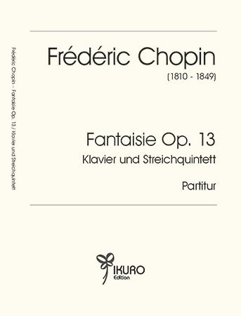 Frédéric Chopin – Grande Fantaisie sur des Airs polonais, Op. 13