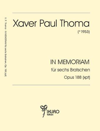 Xaver Paul Thoma (geb. 1953): IN MEMORIAM für sechs Bratschen Opus 188 (xpt)