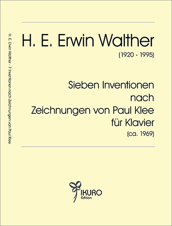 H. E. Erwin Walther (1920 - 1995)   Sieben Inventionen nach Zeichnungen von Paul Klee für Klavier (ca. 1969)