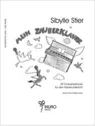Sibylle Stier | Mein Zauberklavier (2007)