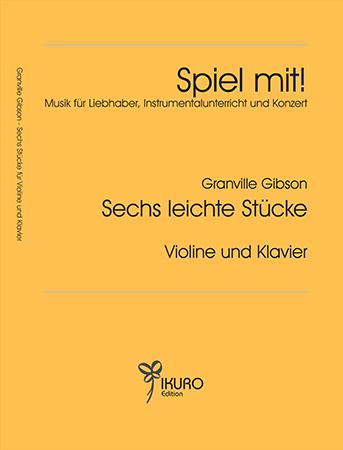 Granville Gibson Sechs leichte Stücke für Violine und Klavier