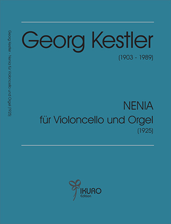 Georg Kestler (1903-1989) NENIA für Violoncello und Orgel (1925)