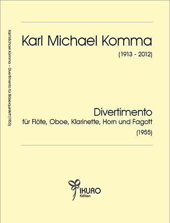 Karl Michael Komma: Divertimento für Flöte, Oboe, Klarinette, Horn und Fagott (1955)