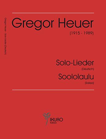 Gregor Heuer (1915 - 1989)   Solo-Lieder (deutsch) aus den Jahren 1950-82