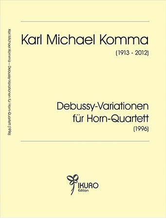 Karl Michael Komma: Debussy-Variationen für Horn-Quartett (1996)