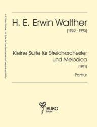 H. E. Erwin Walther | Kleine Suite für Streichorchester und Melodica (1971)