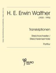 H. E. Erwin Walther | Transkriptionen