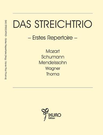 Das Streichtrio – Erstes Repertoire – eingerichtet und herausgegeben von Xaver Paul Thoma (geb. 1953)