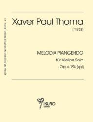 Xaver Paul Thoma  | Melodia piangendo für Violine Solo, Op. 194 (xpt)