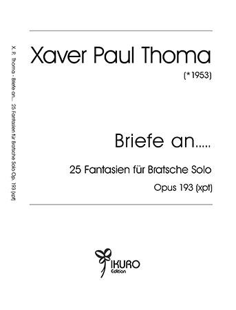 Xaver Paul Thoma (geb. 1953) Briefe an... 25 Fantasien für Bratsche Solo, Op. 193 (xpt)