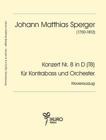 Johann Matthias Sperger (1750-1812)   Konzert Nr. 8 in D (T8) für Kontrabass und Orchester